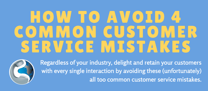 How to Avoid 4 Common Customer Service Mistakes [INFOGRAPHIC]